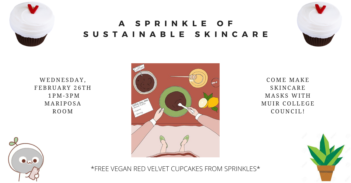 Come make sustainable skincare masks and treat yourself to FREE vegan red velvet cupcakes from Sprinkles! The event will be hosted in Mariposa room, which is the classroom to the left of John's Market.